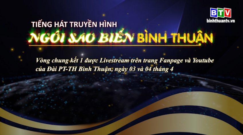 Giới thiệu Chung kết 1 Cuộc thi Tiếng hát Truyền hình Ngôi sao biển Bình Thuận 2021